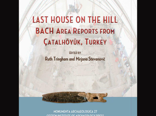 Last House on the Hill: BACH Area Reports from Çatalhöyük (2012)
